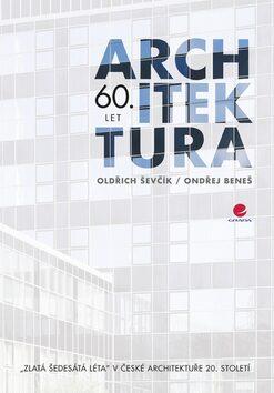 Architektura 60. let - Oldřich Ševčík