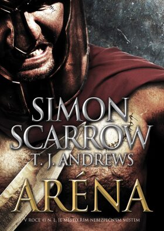 Aréna - Simon Scarrow, T. J. Andrews