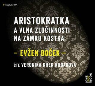 Aristokratka a vlna zločinnosti na zámku - Evžen Boček