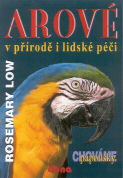 Arové v přírodě i lidské péči - Rosemary Low