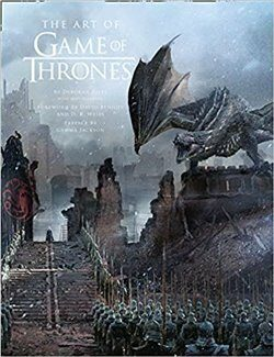 Art of Game of Thrones, The Official Book of Design from Season 1 to Season 8 - Kolektiv
