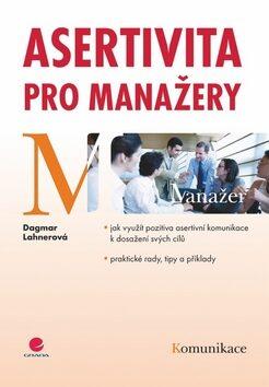 Asertivita pro manažery - Dagmar Lehnerová