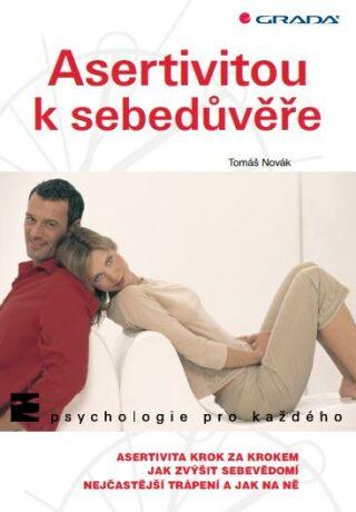 Asertivitou k sebedůvěře - Tomáš Novák