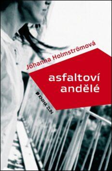 Asfaltoví andělé - Johanna Holmströmová