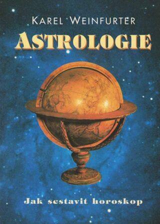 Astrologie - Jak sestavit horoskop - Karel Weinfurter