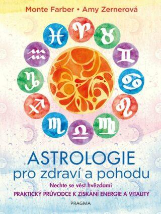 Astrologie pro zdraví a pohodu - Monte Farber, Zerner Amy