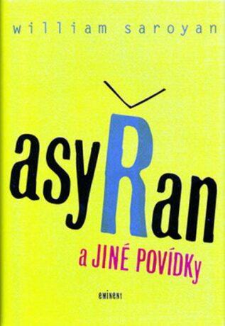 Asyřan a jiné povídky - William Saroyan
