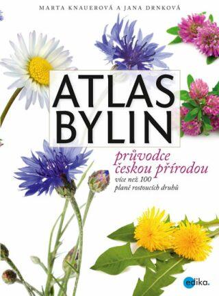 Atlas bylin - Jana  Drnková, Marta Knauerová