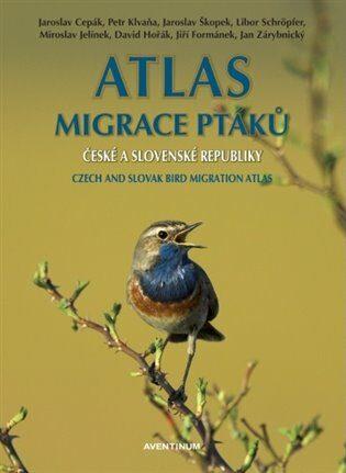 Atlas migrace ptáků ČR a SR - Jaroslav Cepák