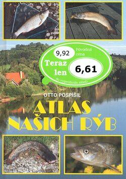 Atlas našich rýb - Otto Pospíšil