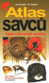 Atlas savců České a Slovenské republiky - Jan Dungel, Jiří Gaisler
