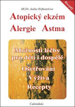 Atopický ekzém Alergie Astma - MUDR. Judita Hofhanzlová