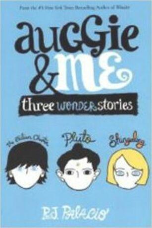 Auggie & Me Three Wonder Stories - Raquel J. Palaciová