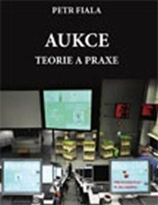 Aukce - teorie a praxe - Petr Fiala
