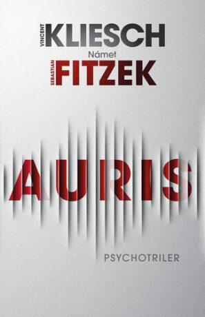 Auris - Sebastian Fitzek, Vincent Kleisch