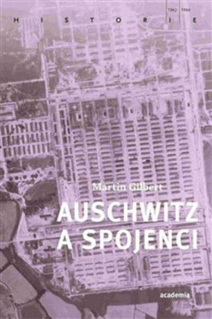 Auschwitz a spojenci - Martin Gilbert