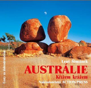 Austrálie: Křížem krážem - Leoš Šimánek