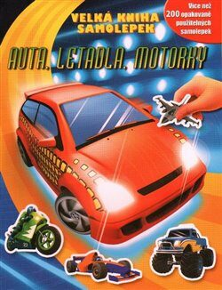 Auta, letadla, motorky - Velká kniha samolepek -