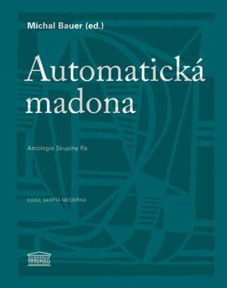Automatická madona - Michal Bauer
