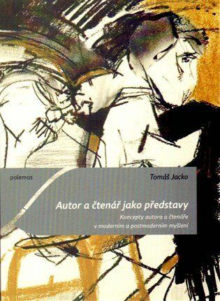 Autor a čtenář jako představy - Tomáš Jacko