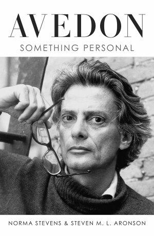 Avedon: Something Personal - Steven M. L. Aronson, Norma Stevens