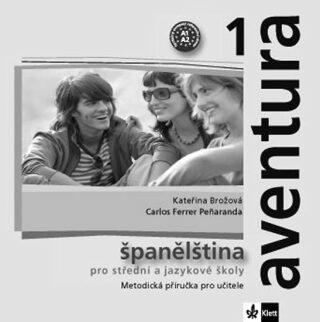 Aventura 1 - Španělština pro SŠ a JŠ - Metodická příručka - CD - Kateřina Brožová, C. Ferrer Peňaranda