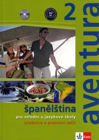 Aventura 2 - Španělština pro SŠ a JŠ- učebnice + PS + 2CD - Kateřina Brožová, C. Ferrer Peňaranda