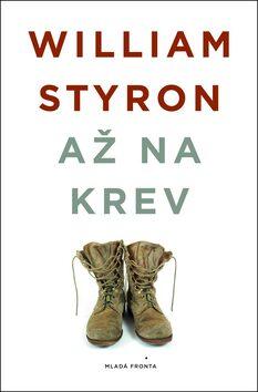 Až na krev - Styron William
