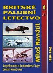 Britské palubní letectvo – 1939-1945 - Miloš Navrátil