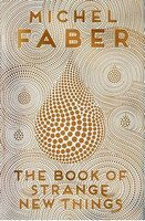 Book of Strange New Things - Michael Faber