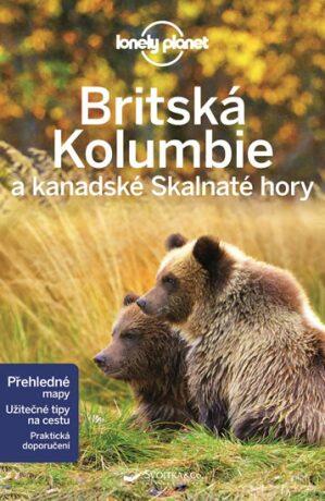 Průvodce - Britská Kolumbie a kanadské Skalnaté hory - Ryan Ver Berkmoes,John Lee,Korina Miller,