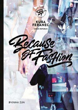 Because of Fashion - Kuba Feranec