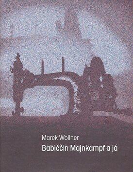 Babiččin Majnkampf a já - Marek Wollner