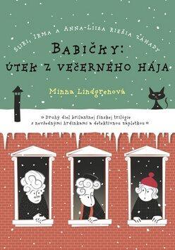 Babičky: Útek z večerného hája - Minna Lindgren