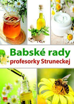 Babské rady profesorky Struneckej - Anna Strunecká