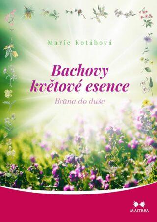 Bachovy květové esence - Kotábová Marie
