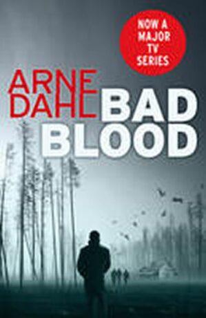 Bad Blood : The Second Intercrime Thriller - Arne Dahl