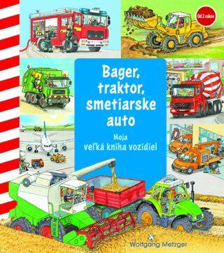 Bager, traktor, smetiarske auto - Wolfgang Metzger