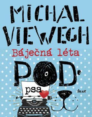 Báječná léta pod psa - Michal Viewegh