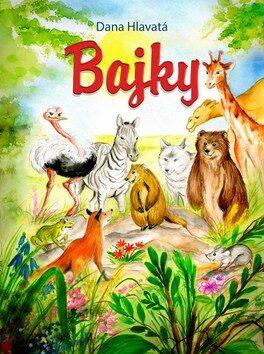 Bajky - Dana Hlavatá