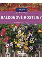Balkonové rostliny - Geiger Eva-Maria