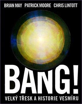 Bang! - Chris Lintott,Brian May,Patrick Moore,