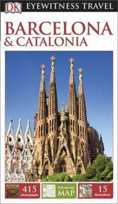 Barcelona & Catalonia - DK Eyewitness Travel Guide - Dorling Kindersley