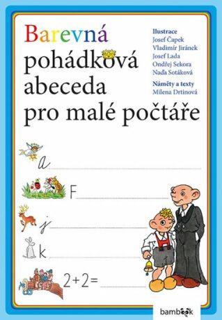 Barevná pohádková abeceda pro malé počtáře - Milena Drtinová