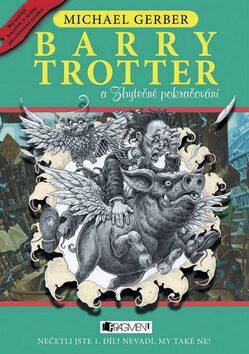 Barry Trotter a Zbytečné pokračování - Michael Gerber