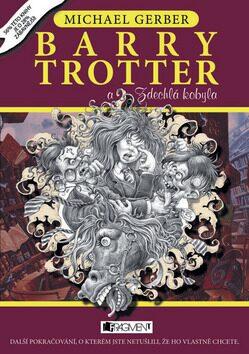 Barry Trotter a Zdechlá kobyla - Michael Gerber