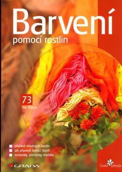 Barvení pomocí rostlin - Petr Kříž, Věra Bidlová