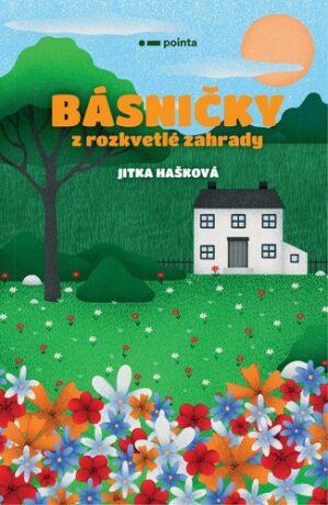 Básničky z rozkvetlé zahrady - Jitka Hašková