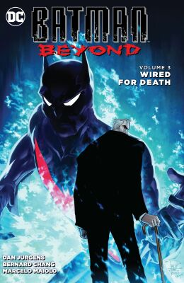Batman Beyond (2015-2016) Vol. 3: Wired for Death - Jimmy Palmiotti, Dan Jurgens