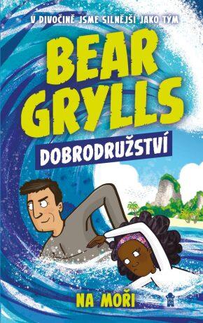 Bear Grylls: Dobrodružství na moři - Bear Grylls